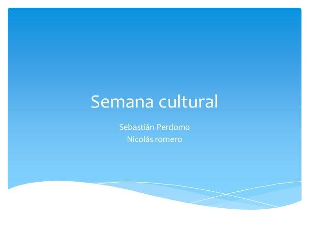 Semana cultural  Sebastián Perdomo  Nicolás romero