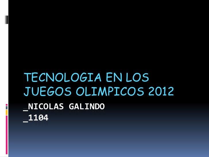 TECNOLOGIA EN LOSJUEGOS OLIMPICOS 2012_NICOLAS GALINDO_1104