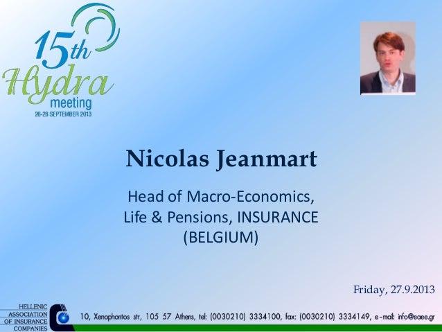 Nicolas Jeanmart Head of Macro-Economics, Life & Pensions, INSURANCE (BELGIUM) Friday, 27.9.2013