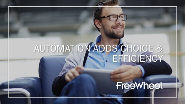 Confidential AUTOMATION ADDS CHOICE & EFFICIENCY Confidential