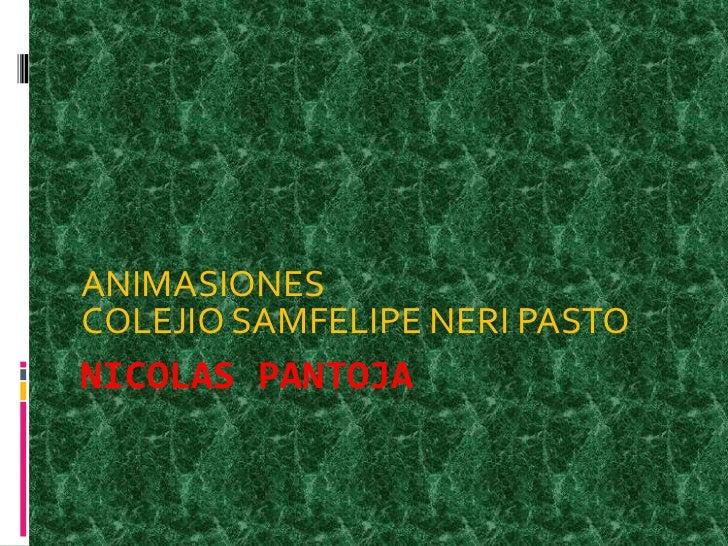 ANIMASIONESCOLEJIO SAMFELIPE NERI PASTONICOLAS PANTOJA
