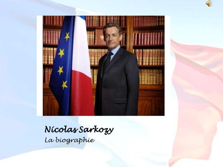 Nicolas Sarkozy<br />La biographie<br />