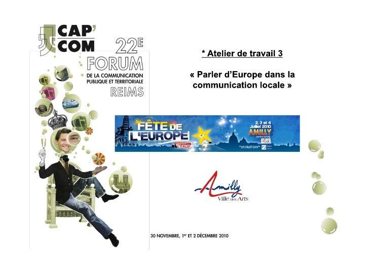 I) LE CONTEXTE ET LE CONCEPTA- Une Fête qui célèbre l'Europe :• La Fête annuelle de la ville• Un sentiment pro européenB...