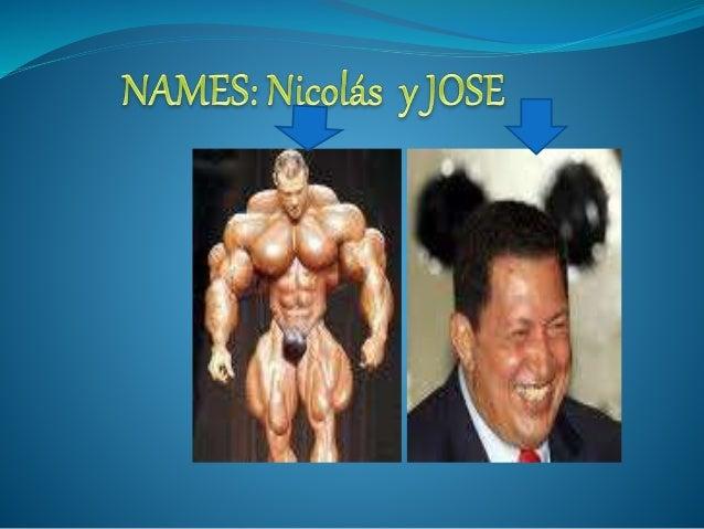 NAMES:  Nicolás y JOSE