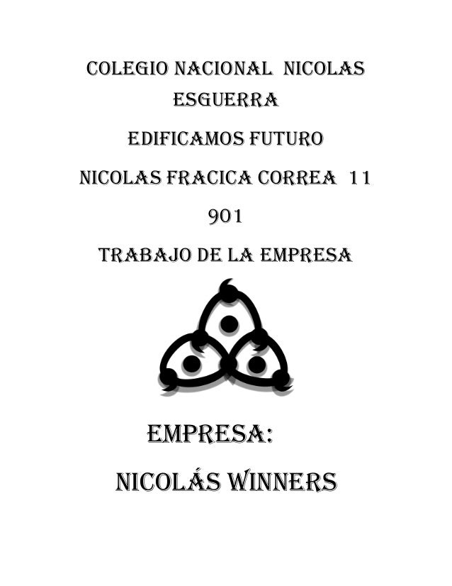 COLEGIO NACIONAL NICOLAS ESGUERRA EDIFICAMOS FUTURO NICOLAS FRACICA CORREA 11 901 TRABAJO DE LA EMPRESA Empresa: Nicolás w...