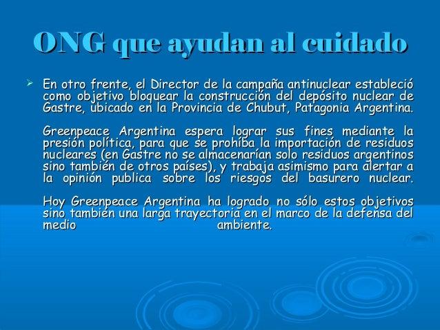ONG que ayudan al cuidadoONG que ayudan al cuidado  En otro frente, el Director de la campaña antinuclear establecióEn ot...