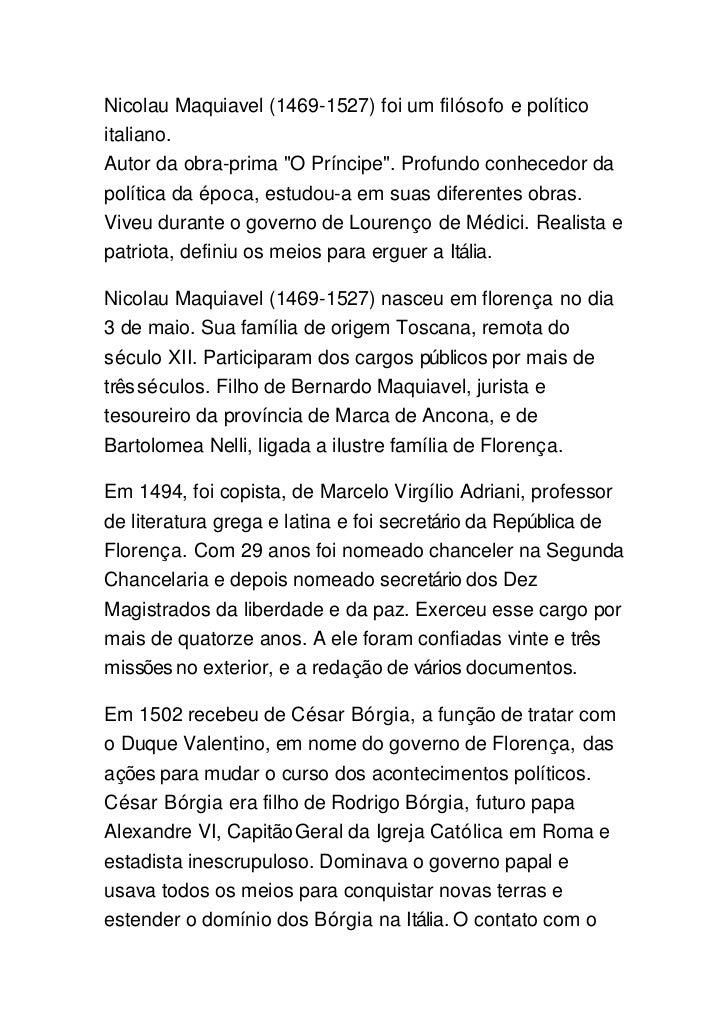 """Nicolau Maquiavel (1469-1527) foi um filósofo e políticoitaliano.Autor da obra-prima """"O Príncipe"""". Profundo conhecedor dap..."""