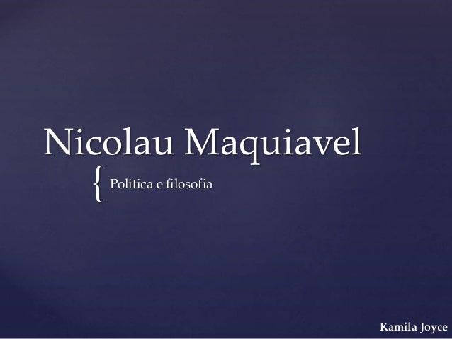 { Nicolau Maquiavel Politica e filosofia Kamila Joyce