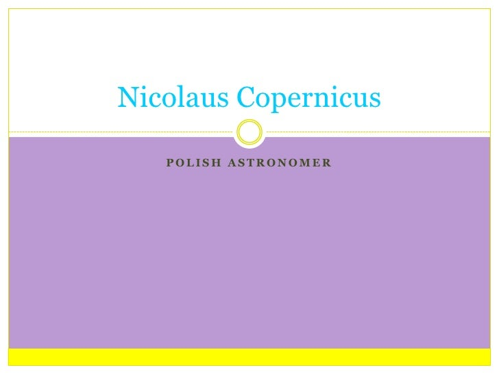 Polish astronomer<br />Nicolaus Copernicus<br />