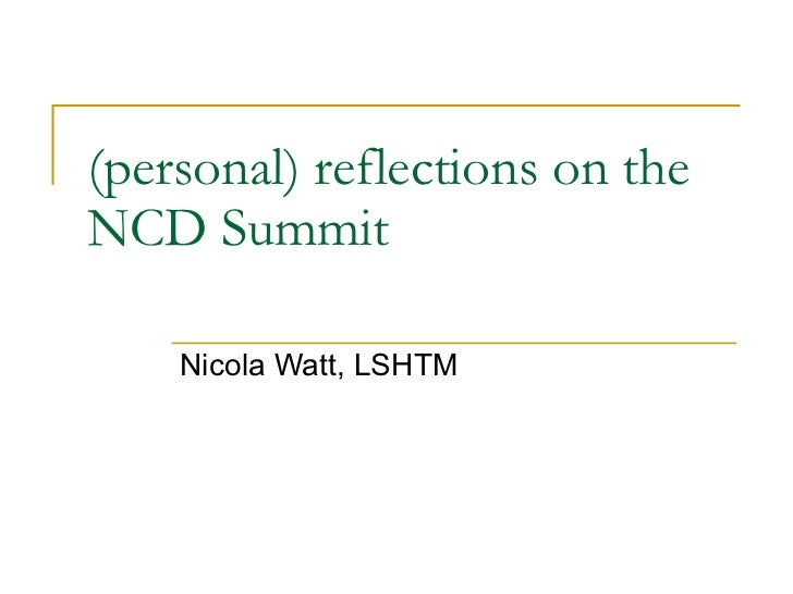 (personal) reflections on the NCD Summit Nicola Watt, LSHTM