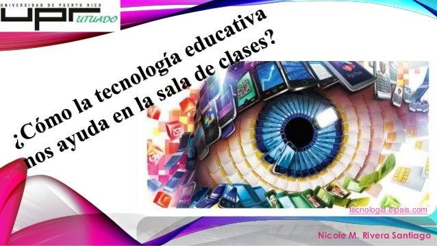 Nicole M. Rivera Santiago tecnologia.elpais.com