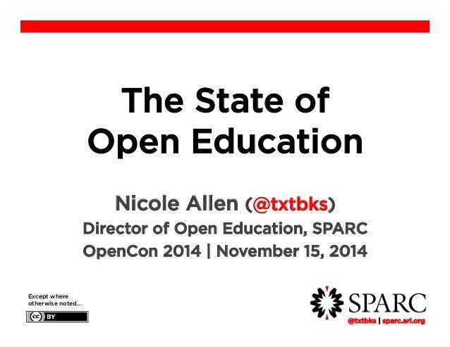 !@txtbks | sparc.arl.org The State of Open Education Nicole Allen (@txtbks) Director of Open Education, SPARC OpenCon 2014...