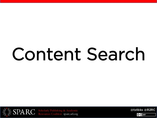 @txtbks @R2RCScholarly Publishing & Academic Resources Coalition sparc.arl.org Content Search