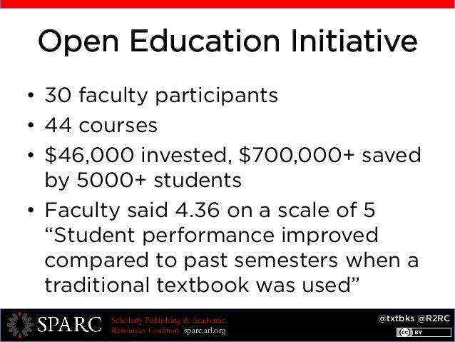 @txtbks @R2RCScholarly Publishing & Academic Resources Coalition sparc.arl.org Open Education Initiative • 30 faculty par...
