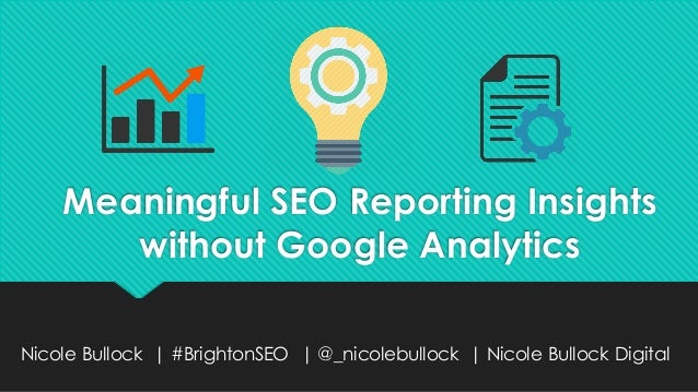 Meaningful SEO Reporting Insights Without Google Analytics Slide 2
