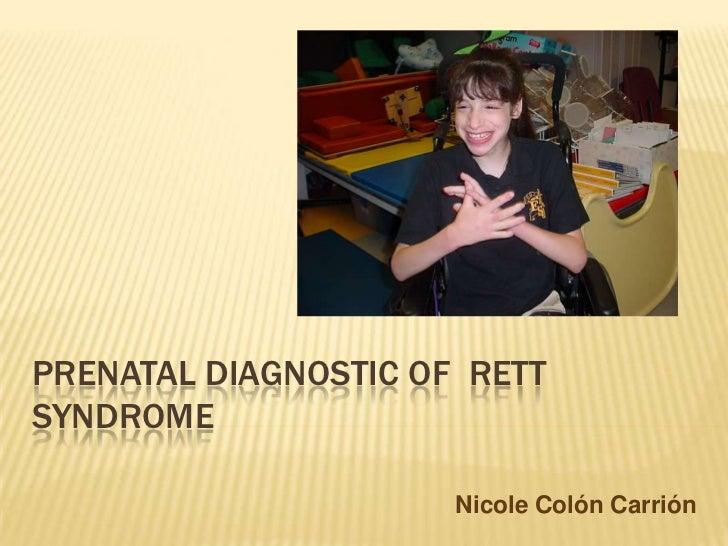 Prenatal diagnostic of  rett syndrome <br /> Nicole Colón Carrión <br />