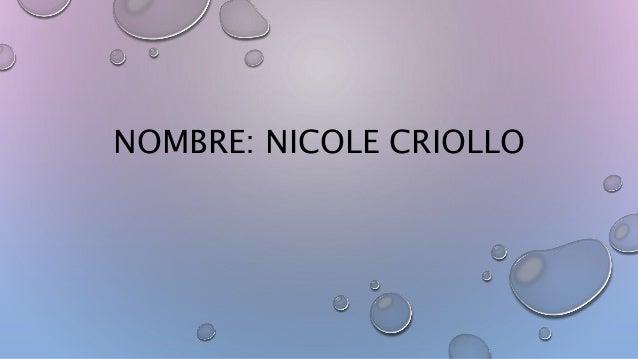 NOMBRE: NICOLE CRIOLLO