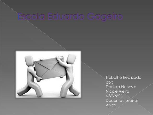 Trabalho Realizado por: Daniela Nunes e Nicole Vieira Nº6Nº11 Docente : Leonor Alves