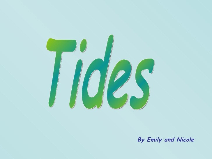 Tides By Emily and Nicole