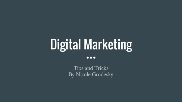 Digital Marketing Tips and Tricks By Nicole Grodesky