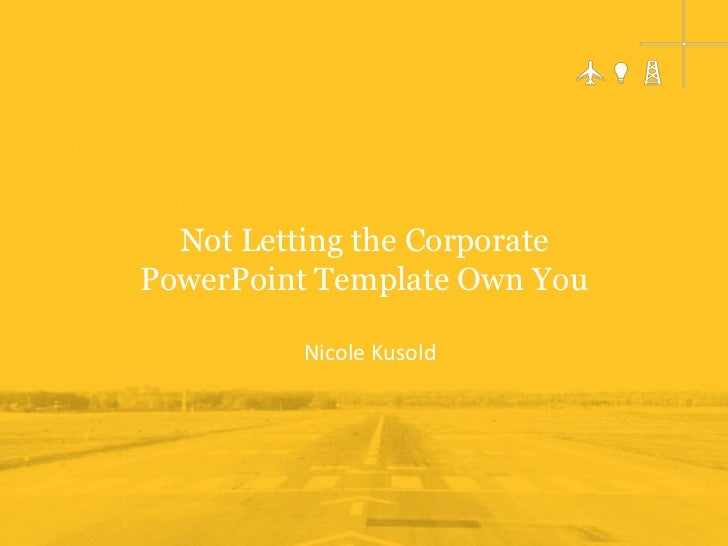 Not-Letting-The-Corporate-Powerpoint-Template -Own-You-1-728.Jpg?Cb=1366378013