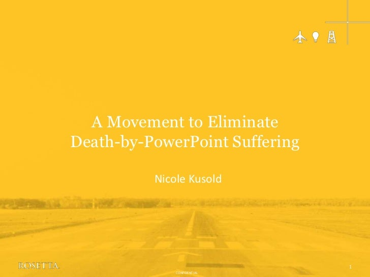 A Movement to Eliminate Death-by-PowerPoint Suffering<br />Nicole Kusold<br />