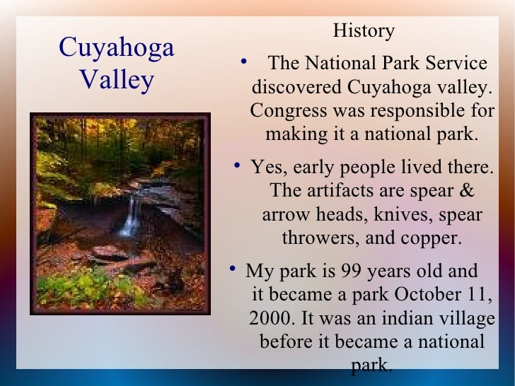 History Cuyahoga                             The National Park Service  Valley            discovered Cuyahoga valley.    ...