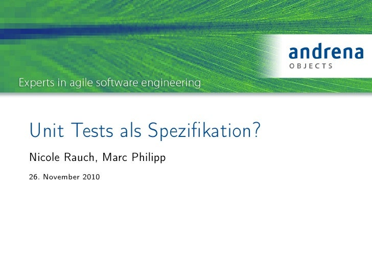 Unit Tests als Spezifikation?Nicole Rauch, Marc Philipp26. November 2010