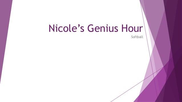Nicole's Genius Hour Softball