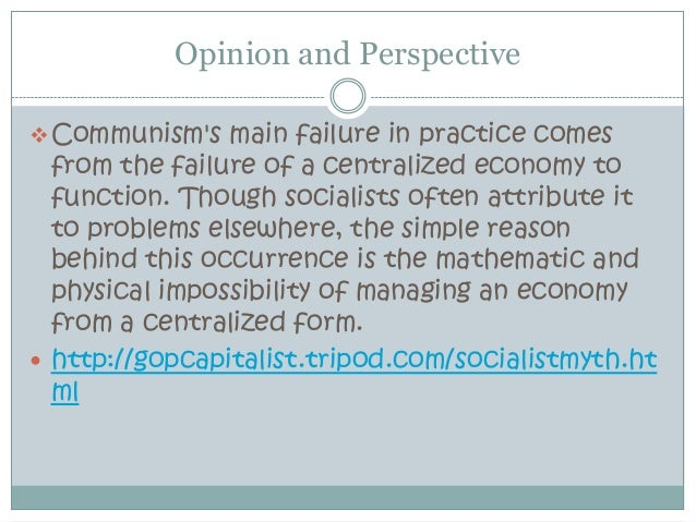Opinion and Perspective Communisms main failure in practice comes  from the failure of a centralized economy to  function...