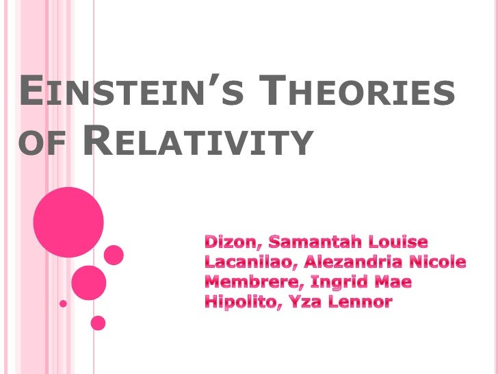 Einstein's Theories of Relativity<br />Dizon, Samantah Louise<br />Lacanilao, Alezandria Nicole<br />Membrere, Ingrid Mae<...