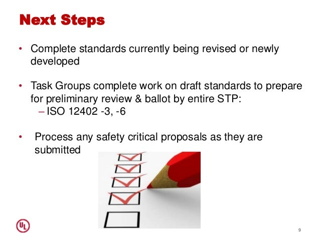 Next Steps • Complete standards currently being revised or newly developed • Task Groups complete work on draft standards ...
