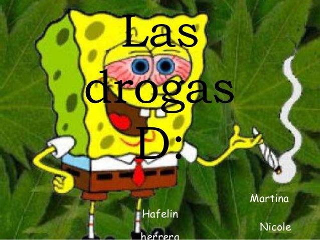 Las drogas D: Martina Hafelin  Nicole
