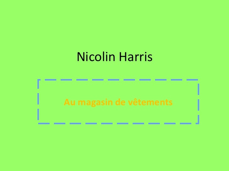 Nicolin Harris<br />Au magasin de vêtements<br />