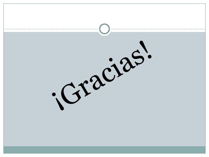 <ul><li>¡Gracias! </li></ul>