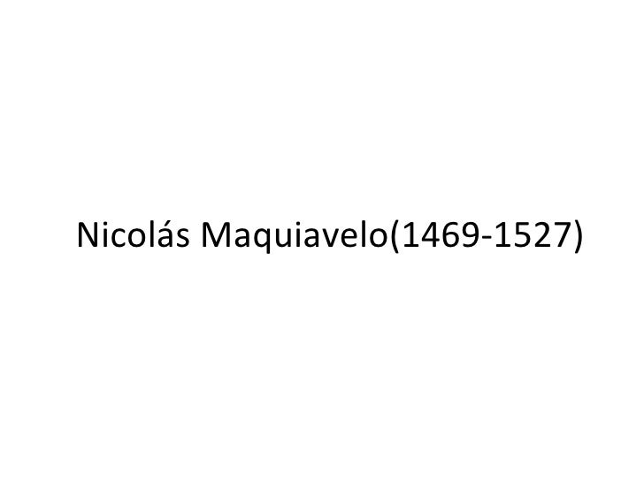 Nicolás Maquiavelo(1469-1527)