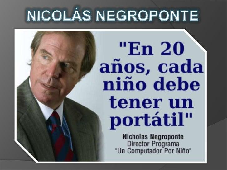 NICOLÁS NEGROPONTE<br />