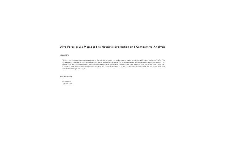 Ultra Foreclosure Member Site Heuristic Evaluation and Competitive AnalysisIntention:   This report is a comprehensive eva...