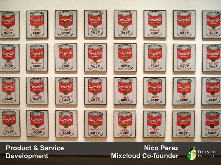 Product & Service            Nico PerezDevelopment         Mixcloud Co-founder