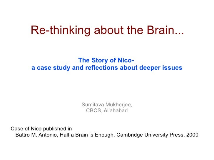 Re-thinking about the Brain...                         The Story of Nico-         a case study and reflections about deepe...
