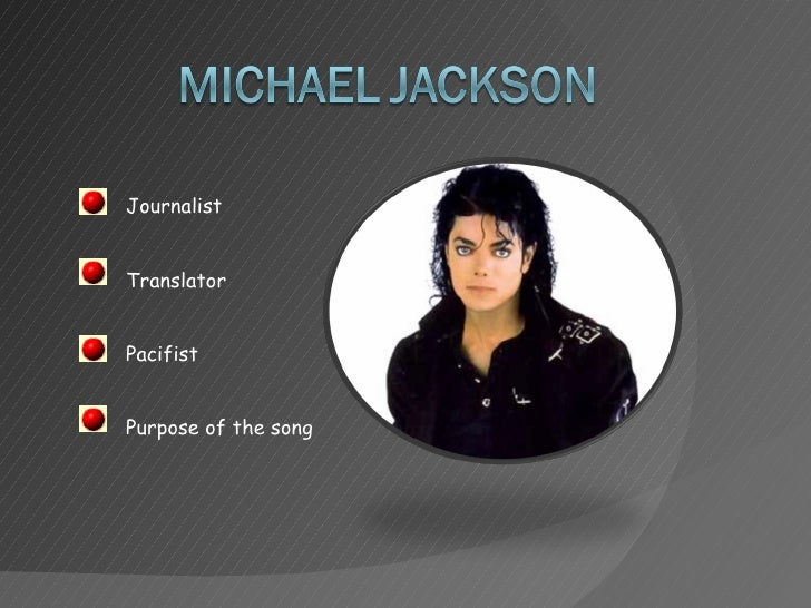 Journalist  Translator Pacifist Purpose of the song