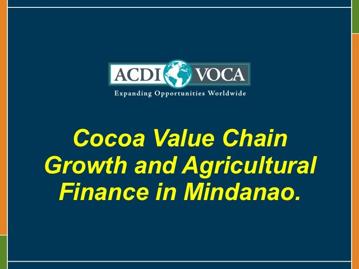 Cocoa Value Chain Growth and Agricultural Finance in Mindanao.