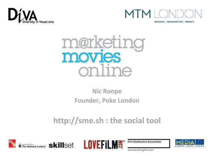 Nic Roope      Founder, Poke Londonhttp://sme.sh : the social tool