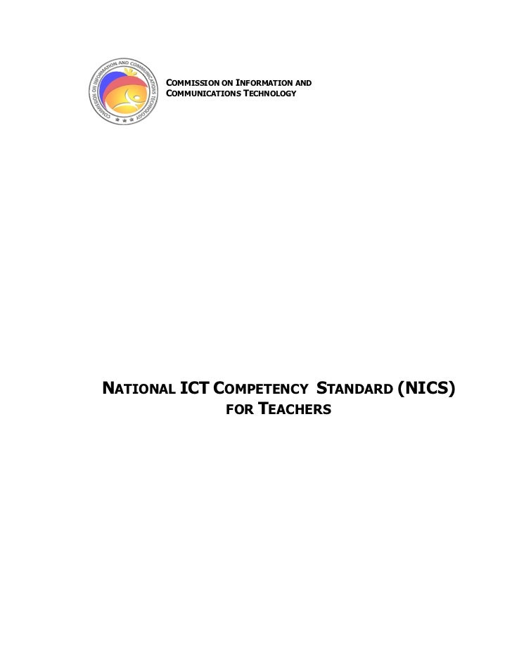 COMMISSION ON INFORMATION AND       COMMUNICATIONS TECHNOLOGYNATIONAL ICT COMPETENCY STANDARD (NICS)              FOR TEAC...