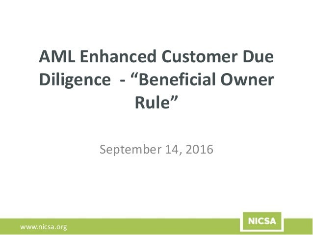 "www.nicsa.org AML Enhanced Customer Due Diligence - ""Beneficial Owner Rule"" September 14, 2016"