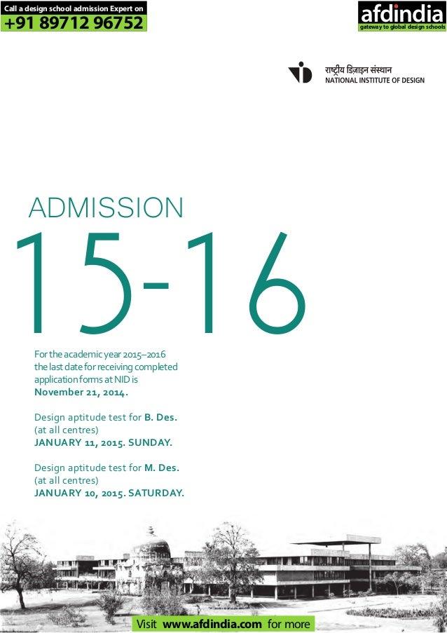 ADMISSION 15-16Fortheacademicyear2015–2016 thelastdateforreceivingcompleted applicationformsatNIDis November 21, 2014. Des...