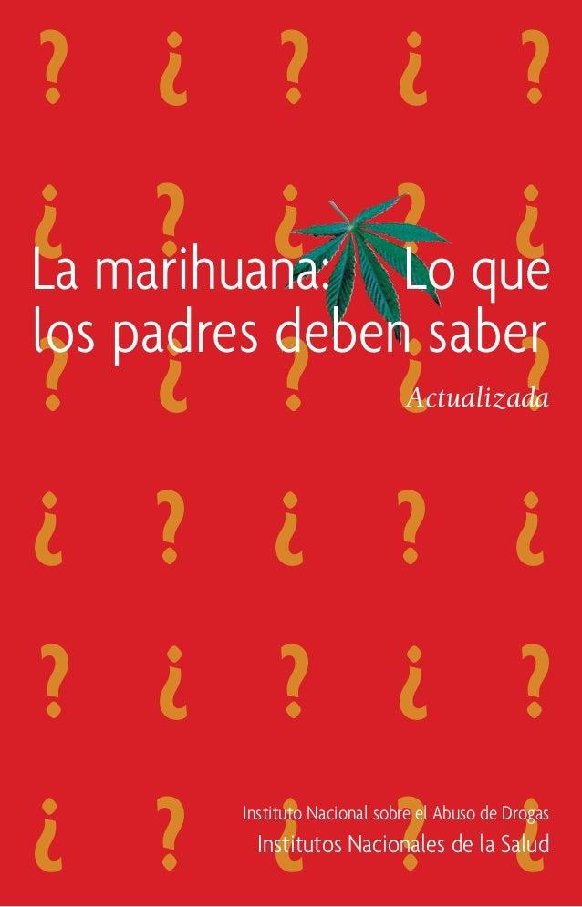 ? ¿ ? ¿ ? ¿ marihuana: ? que ? ¿ Lo ¿ La los padres deben saber ? ¿ ? ¿ ? ¿ ? ¿ ? ¿ ? ¿ ? ¿ ? ¿ ? ¿ ? ¿ Actualizada  Insti...