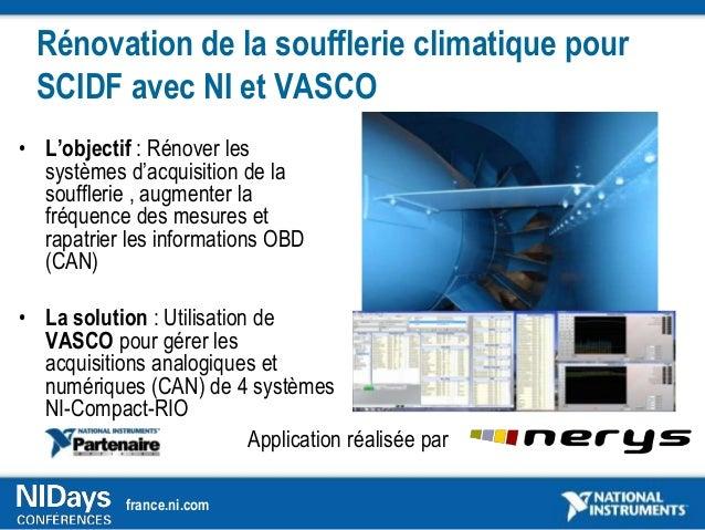 Rénovation de la soufflerie climatique pour  SCIDF avec NI et VASCO• L'objectif : Rénover les  systèmes d'acquisition de l...