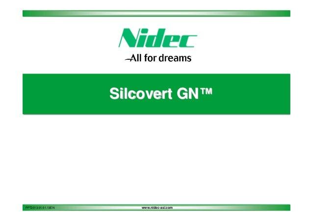 Silcovert GN™  PPT2013.01.01.13EN  www.nidec-asi.com