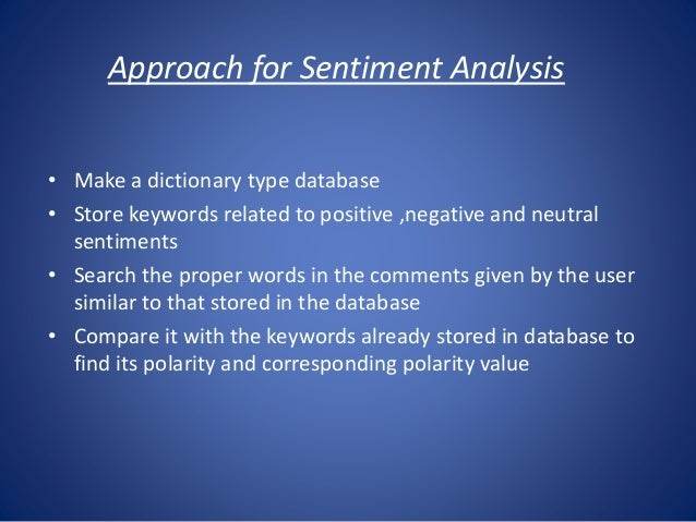 lexical approach for sentiment analysis in Sentiment analysis (sa) is a rising research topic in smps sa approaches on studying and analysing events are still missing several shortcomings in this paper, we address the problem of ranking event entities and propose a novel approach for this goal.